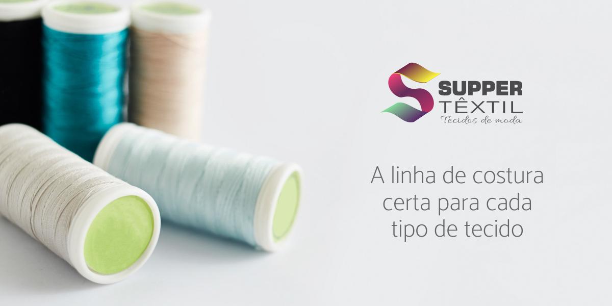 A linha de costura certa para cada tipo de tecido