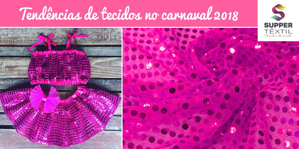 Tendências de tecidos no carnaval 2018