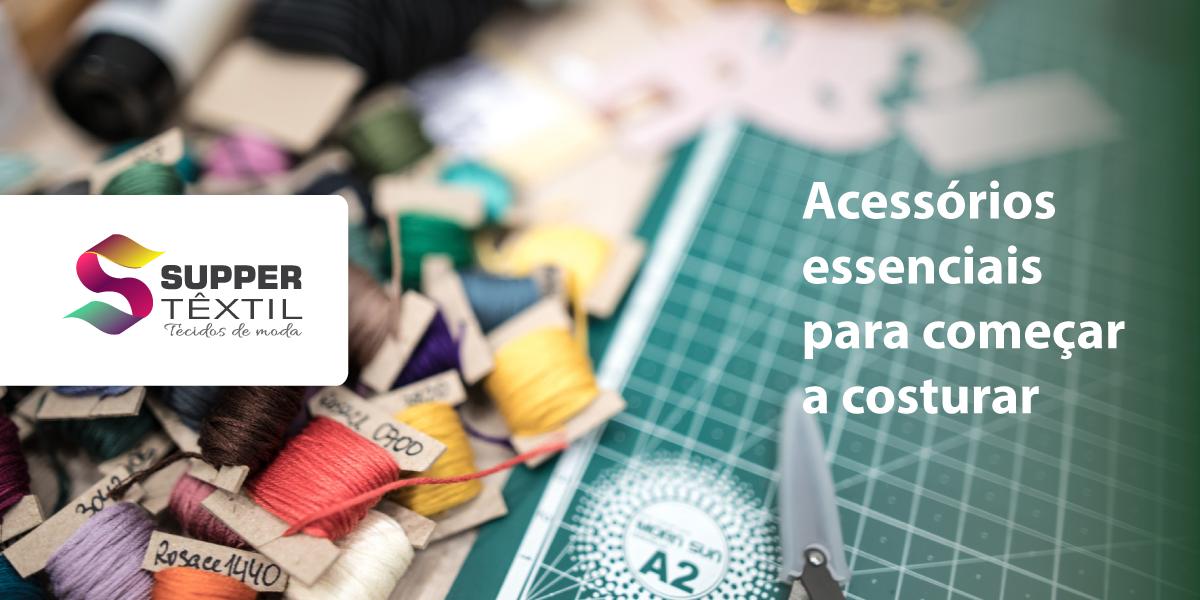 Acessórios essenciais para começar a costurar